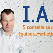 IA-5-conseils-aux-equipes-marketing-par-jean-cyril-schutterle-180x180